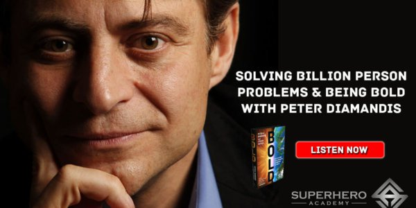 Peter Diamandis Superhero Academy Podcast