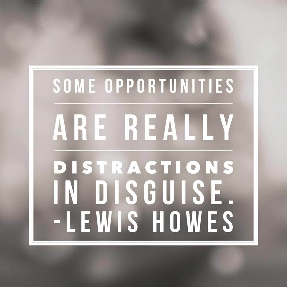 Lewis Howes Quote Opportunities are Distractions in disguise