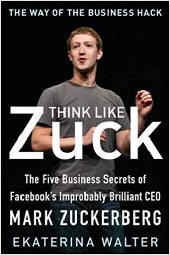 Book cover of Think Like Zuck by Ekaterina Walter